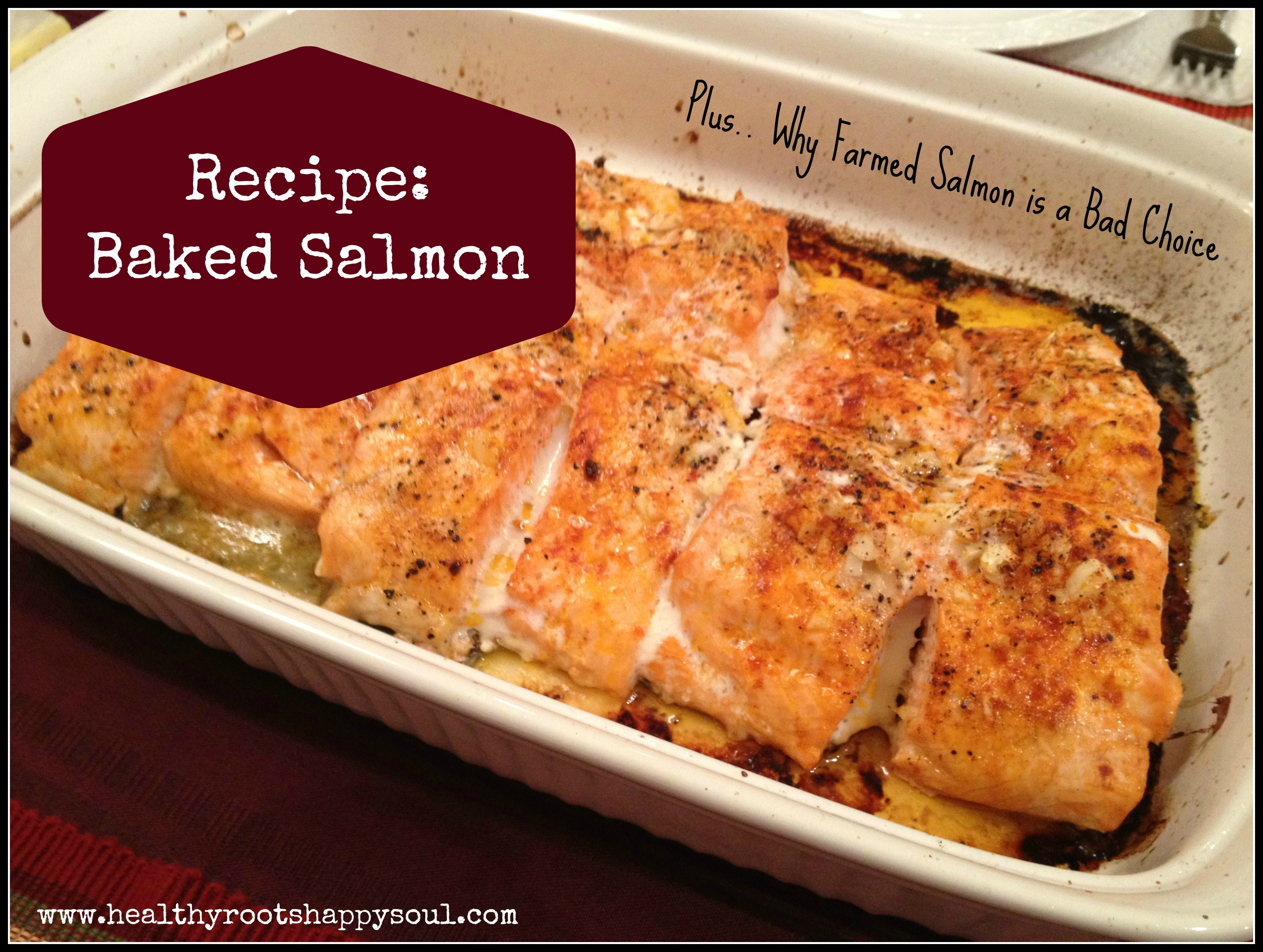 Naturally Loriel / Recipe: Baked Salmon & Why Farmed Salmon is a Bad ...