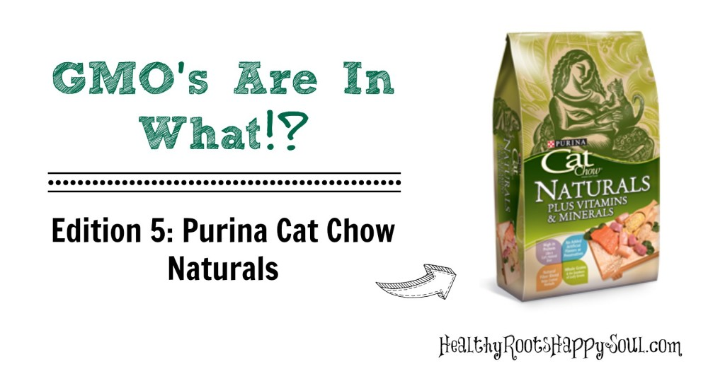 GMOs Are In What!? Edition 5: Purina Cat Chow Naturals