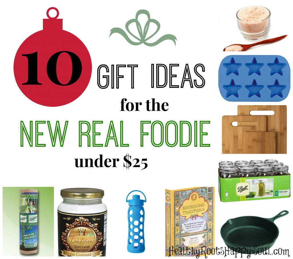 10 Gift Ideas for the NEW Real Foodie in Your Life -- all under $25!