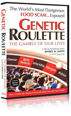 Genetic Roulette... the most amazing DVD on the documented health risks of GMOs