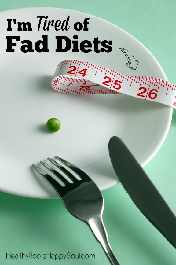 I'm really tired of fad diets! Why can't we just eat real food and enjoy it? That sounds like a much better option to me.