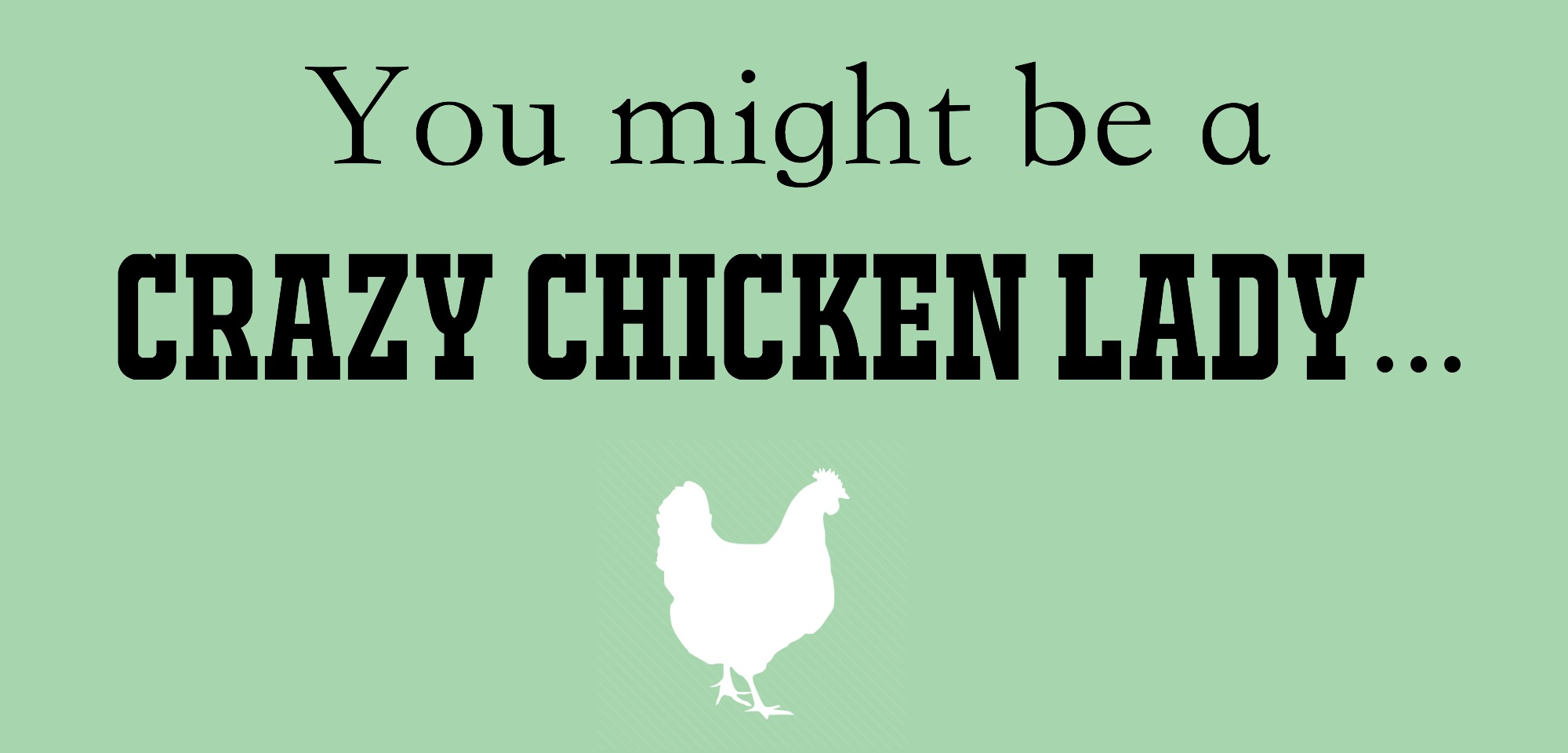You Funny Lady Meme : Naturally loriel you might be a crazy chicken lady if