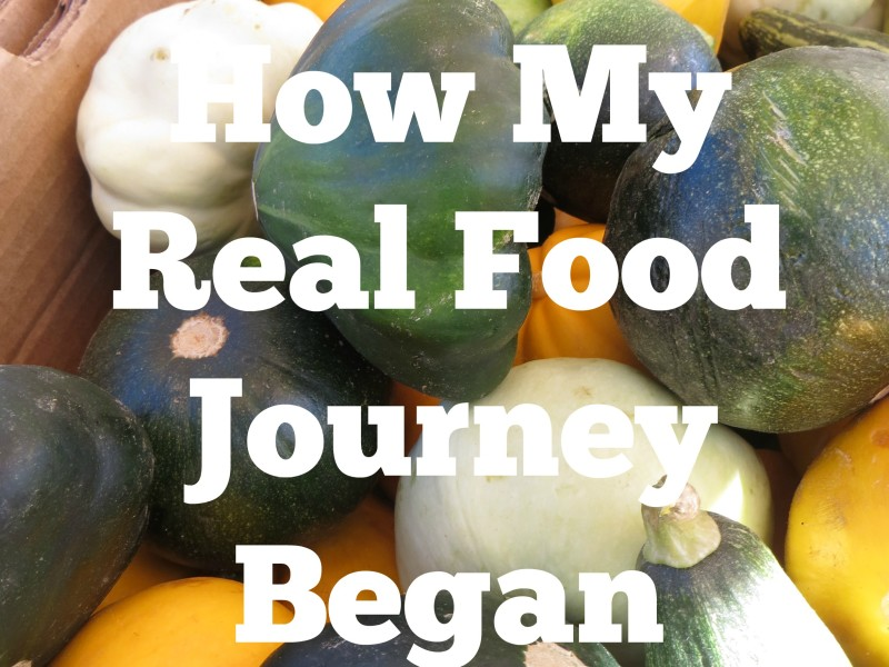 How My Real Food Journey Began